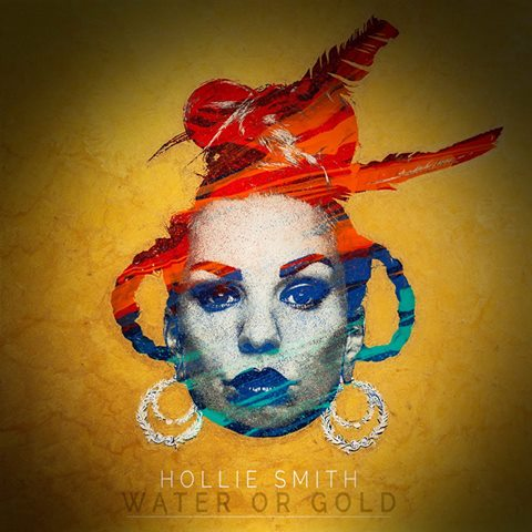 Hollie Smith Water or Gold